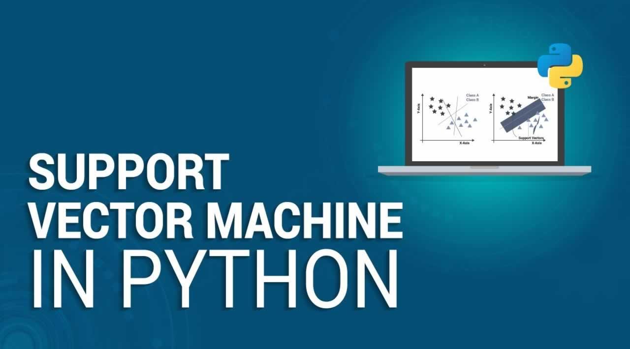 Jasa Pembuatan Aplikasi | Kursus Python | Support Vector Machines Menggunakan Python – SVM Python 2020