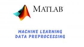 Jasa Pembuatan Aplikasi | Kursus Bimbingan Skripsi Matlab | Data Preprocessing for Machine Learning using MATLAB